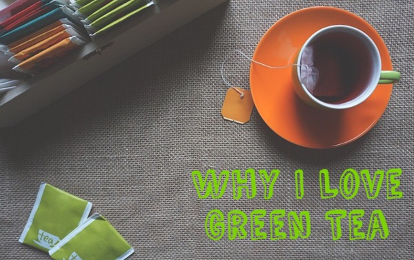 10-reasons-why-i-love-green-tea