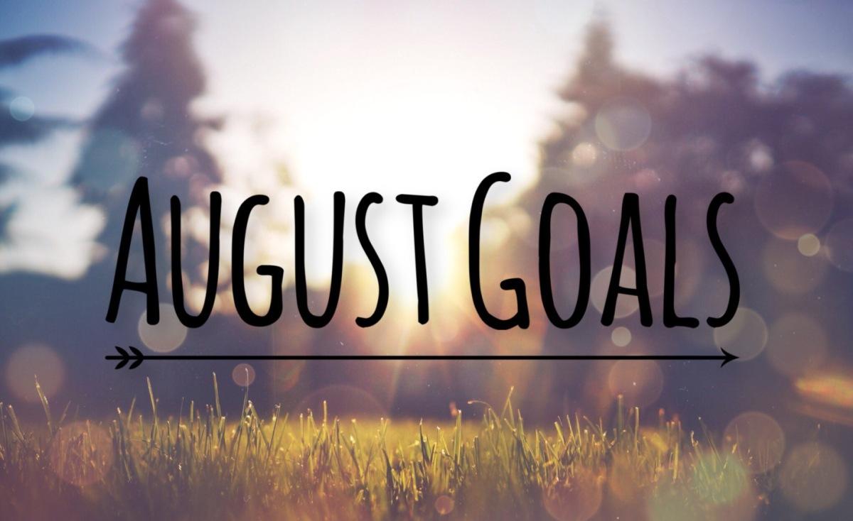 August Goals 2016