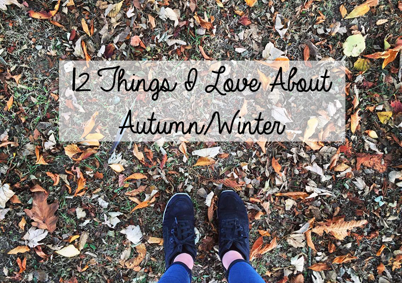 12 Things I Love About Autumn/Winter